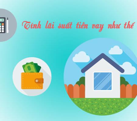 Cach Tinh Lai Suat Tien Vay Ngan Hang