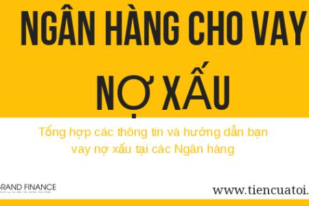 Ngân Hàng Cho Vay Nợ Xấu, Nợ Quá Hạn, Nợ Cần Chú ý 2020