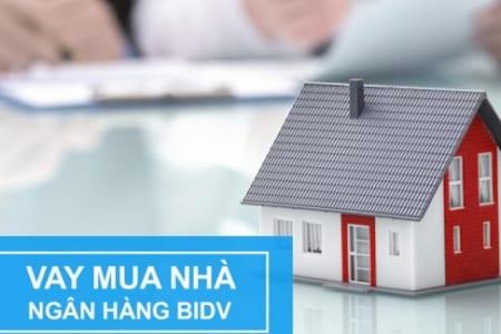 Hướng Dẫn Chuẩn Bị Hồ Sơ Vay Tiền Mua Nhà Tại Ngân Hàng đầu Tư Và Phát Triển Việt Nam (BIDV)