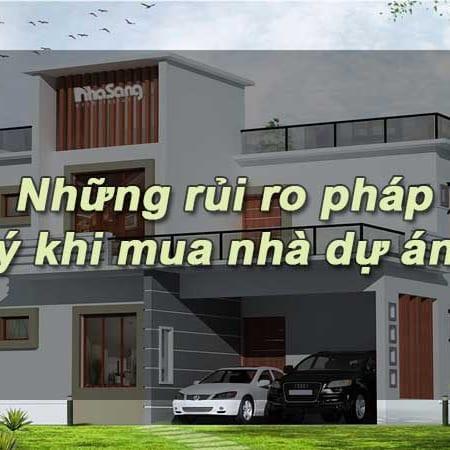 Rui Ro Khi Mua Nha Du An – Tiencuatoi.vn