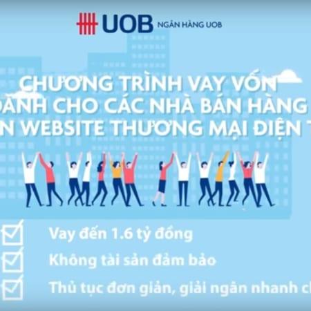 Thông Tin Sản Phẩm Vay Tín Chấp Kinh Doanh Online Tại UOB – Tiencuatoi.vn