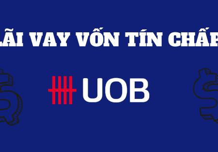 Lai Suat Vay Von Tin Chap Ngan Hang Uob – Tiencuatoi