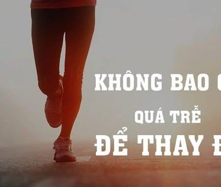 Khong Bao Gio Qua Tre De Thay Doi