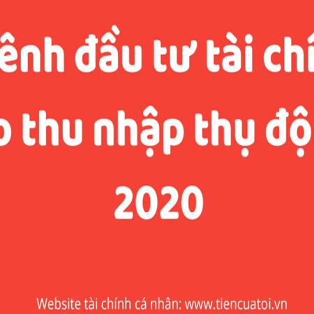 5 Kenh Dau Tu Tai Chinh Tao Thu Nhap Thu Dong 2020