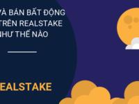 Hướng Dẫn Cách Chuyển Nhượng Hoặc Mua Một Phần Bất động Sản Trên RealStake