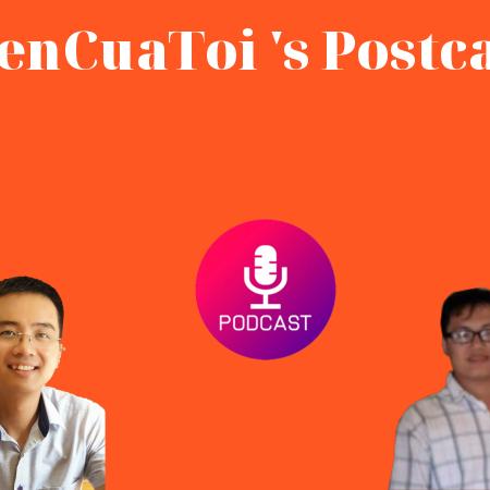 TienCuaToi's Postcast #01