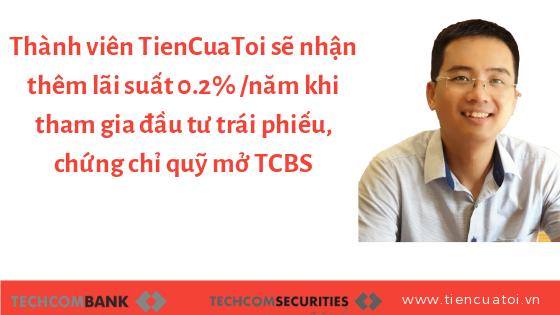 Làm thế nào để nhận thêm khoản lãi suất 0.2%/năm trên giá trị đầu tư trái phiếu/chứng chỉ quỹ TCBs