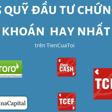 5 Quy Dau Tu Chung Khoan An Toan Va Hieu Qua Nhat By TienCuaToi