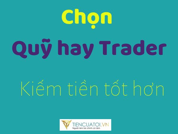 Quỹ hay trader kiếm tiền tốt hơn
