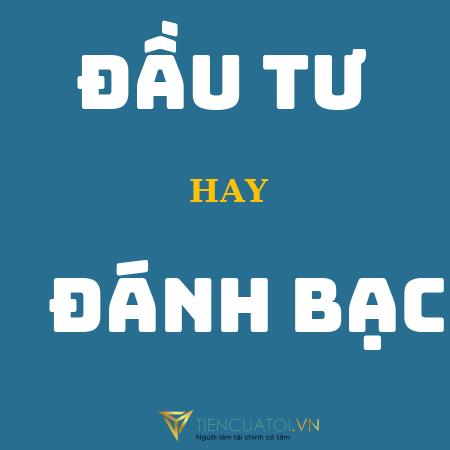 Dau Tu Hay Danh Bac – Tiencuatoi.vn