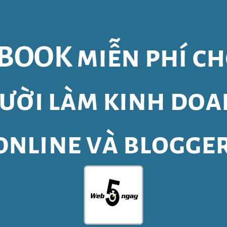 Nhung Cuon Ebook Miễn Phí Cho Người Lam Kinh Doanh Online Va Blogger