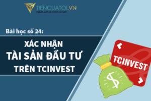 Bài Học Số 24: Làm Thế Nào để Xác Nhận Tài Sản đầu Tư Trên Nền Tảng TCinvest Của Công Ty Chứng Khoán Techcom Securities