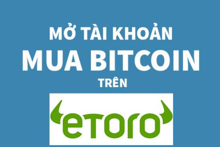 Làm Sao để Mở Tài Khoản Mua Bitcoin Trên Etoro?