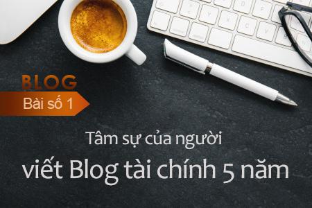 Bài Số 1 I Tâm Sự Của Người Viết Blog Tài Chính Cá Nhân 5 Năm I Blog TienCuaToi
