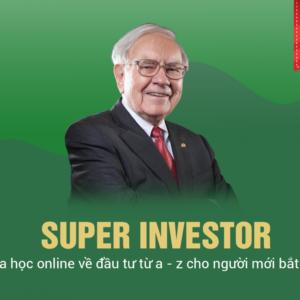 Khoá Học đầu Tư Super Investor
