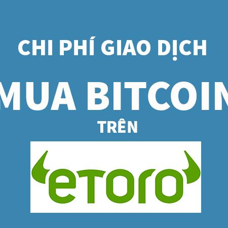Chi Phí Giao Dịch Mua Bitcoin