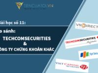 Bài Học Số 11  – So Sánh Techcom Securities Với Các Công Ty Chứng Khoán Khác Cùng Ngành?