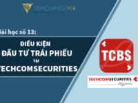 Bài Học Số 13 – Điều Kiện để Trở Thành Nhà đầu Tư Trái Phiếu Doanh Nghiệp Tại Techcomsecurities