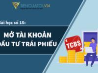 Bài Học Số 15 – Hướng Dẫn Mở Tài Khoản đầu Tư Trái Phiếu Doanh Nghiệp Tại Công Ty Chứng Khoán Kỹ Thương Techcom Securities Và Ngân Hàng Techcombank.
