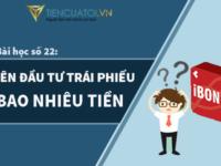 Bài Học Số 22: Nhà đầu Tư Nên Tham Gia đầu Tư Trái Phiếu Doanh Nghiệp Ibond Với Số Tiền Bao Nhiêu?