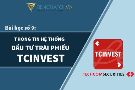 Bài Học Số 9 – TCinvest – Thông Tin Công Ty Sở Hữu Nền Tảng đầu Tư Trái Phiếu Hàng đầu Việt Nam