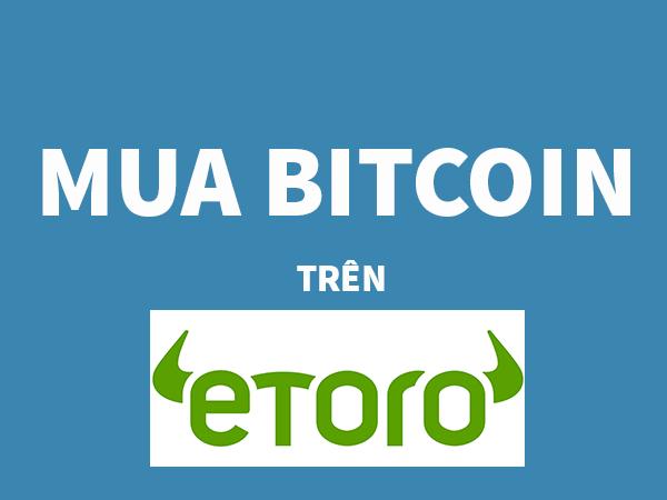 Làm thế nào để mua Bitcoin trên Etoro?
