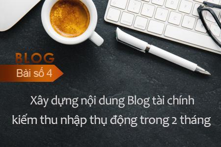 Bài Số 4 I 7 Bước Xây Dựng Nội Dung Blog Tài Chính Chuyên Sâu để Kiếm Thu Nhập Thụ động Trong 2 Tháng