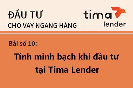 Bài Học Số 10: Đánh Giá Mức độ Minh Bạch Của Nền Tảng đầu Tư Cho Vay Ngang Hàng Tại Tima Lender