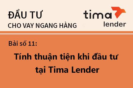 Bài Học Số 11: Đánh Giá Về Tính Thuận Tiện Của Nền Tảng đầu Tư Cho Vay Ngang Hàng Tại Tima Lender