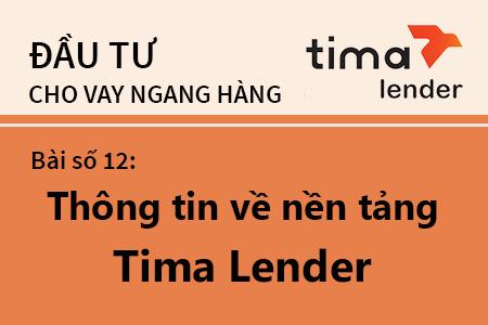 Bài Học Số 12: Thông Tin Nền Tảng đầu Tư Cho Vay Ngang Hàng Tại Tima Lender