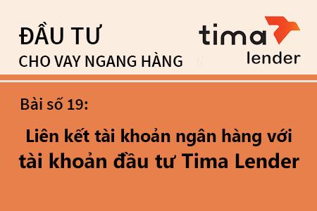 Bài Học Số 19: Hướng Dẫn Liên Kết Tài Khoản Ngân Hàng Với Tài Khoản đầu Tư Tại Tima Lender