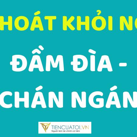 CACH THOAT KHOI NO DAM DIA – CHAN NGAN