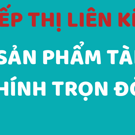 TIEP THI LIEN KET SAN PHAM TAI CHINH TRON DOI