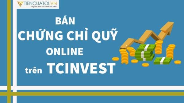Bán Quỹ TCEF, TCBF, TCFF Online Cực Dễ Trên ứng Dụng TCinvest