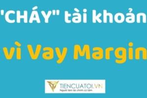 #11 | CHÁY Tài Khoản Vì Vay Margin Như Thế Nào?