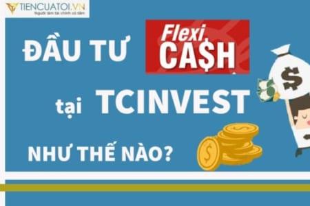Mua Quỹ FlexiCa$h Online Tại Nền Tảng đầu Tư TCInvest