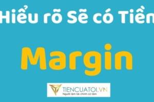 #12   Margin Là Gì Và Cách Vay Margin Kiếm Lời Cổ Phiếu