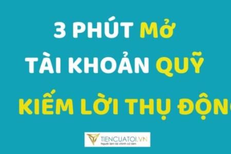 3 Phút Mở Tài Khoản đầu Tư Quỹ Online Các Doanh Nghiệp Hàng đầu Việt Nam