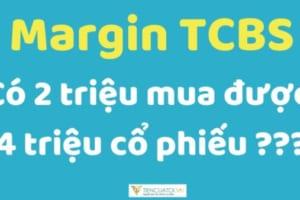 Cách Vay Margin Mua Cổ Phiếu Tại TCBS