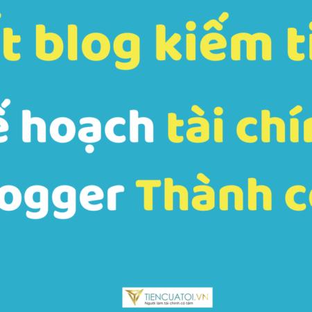 Viet Blog Kiem Tien – Kế Hoạch Tài Chính để Blogger Thành Công