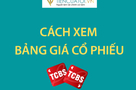 Hướng Dẫn Xem Bảng Giá Cổ Phiếu TCBS