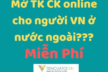 Cách Mở Tài Khoản Chứng Khoán Cho Người Việt Nam ở Nước Ngoài.