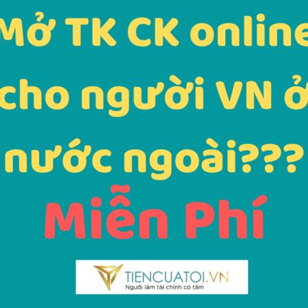 Mở Tài Khoản Chứng Khoán Online Cho Người Việt ở Nước Ngoài