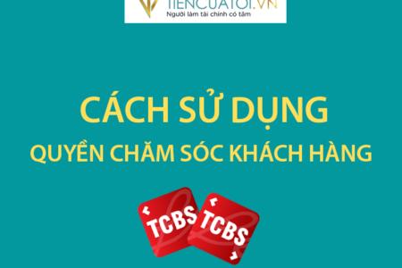 Hướng Dẫn Các Quyền Trợ Giúp Chăm Sóc Khách Hàng Trên TCBS
