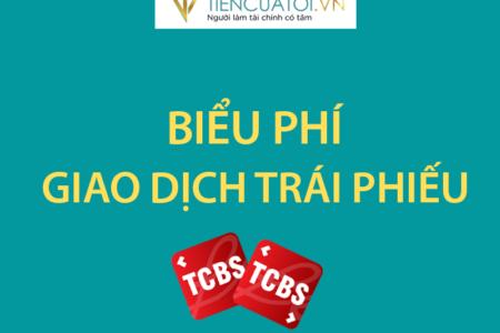 Biểu Phí Giao Dịch Trái Phiếu Tại TCBS