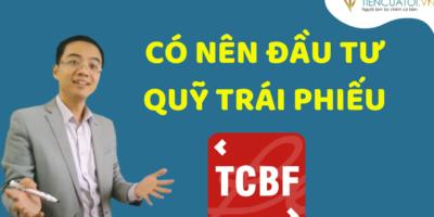 Quỹ Trái Phiếu TCBF Là Gì Và 5 Lợi ích Chứng Chỉ Quỹ TCBF Mà Nhà đầu Tư Không Bỏ Qua