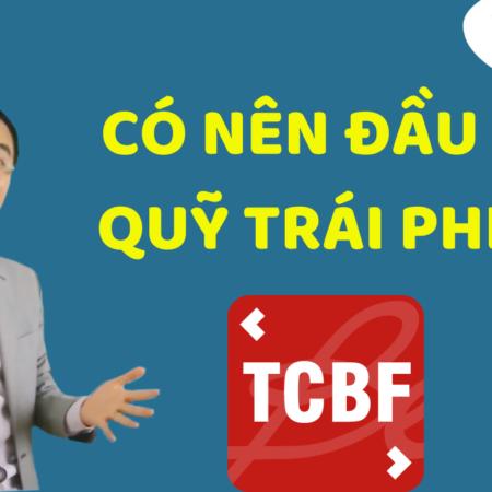 CÓ NÊN ĐẦU TƯ QUỸ TRÁI PHIẾU TCBF
