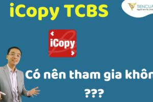Có Nên Tham Gia ICopy Của Công Ty Chứng Khoán Techcombank (TCBS)