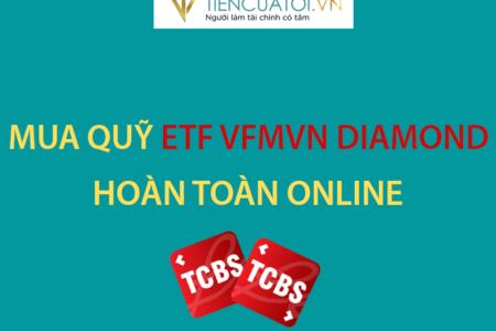 Cách Mua Quỹ ETF VFMVN DIAMOND Hoàn Toàn Online Tại TCBS