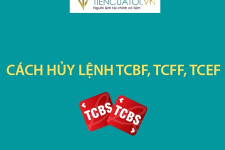 Hướng Dẫn Hủy Lệnh Quỹ TCBF, TCFF. TCEF Tại TCBS
